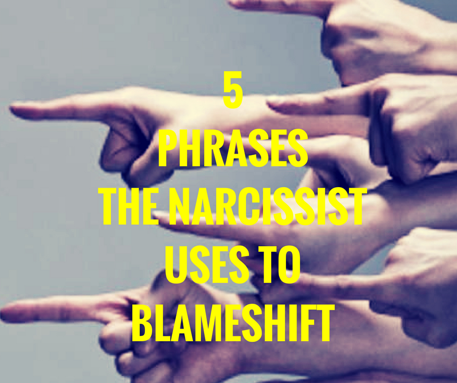 5 Phrases The Narcissist Uses To Blameshift | Knowing the Narcissist
