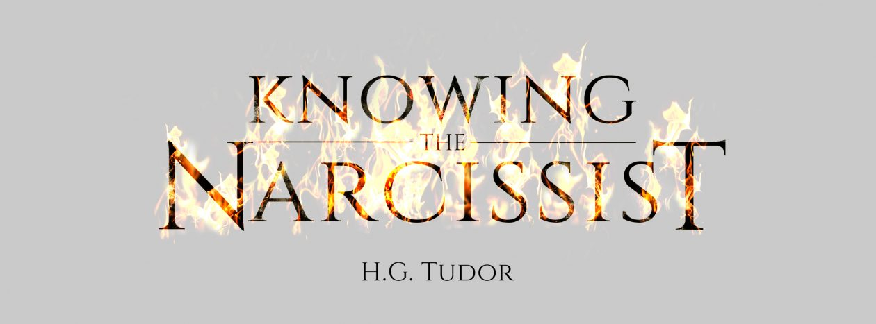Knowing the Narcissist : HG Tudor